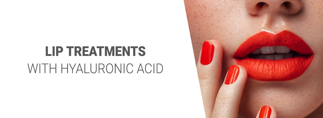 Lip Treatments with Hyaluronic Acid