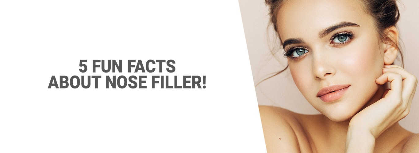 Blogpost:5 Fun Facts about Nose Filler!