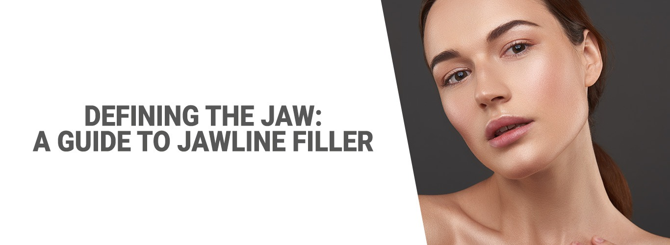 Defining the Jaw: A guide to Jawline Filler