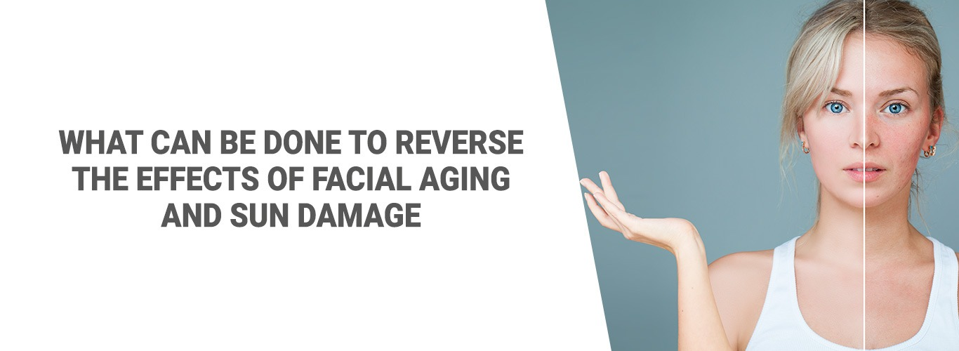 Blogpost: What can be done to reverse the effects of facial aging and sun damage