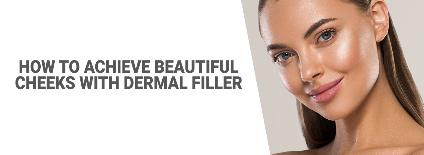 Blogpost: How to achieve beautiful cheeks with dermal filler