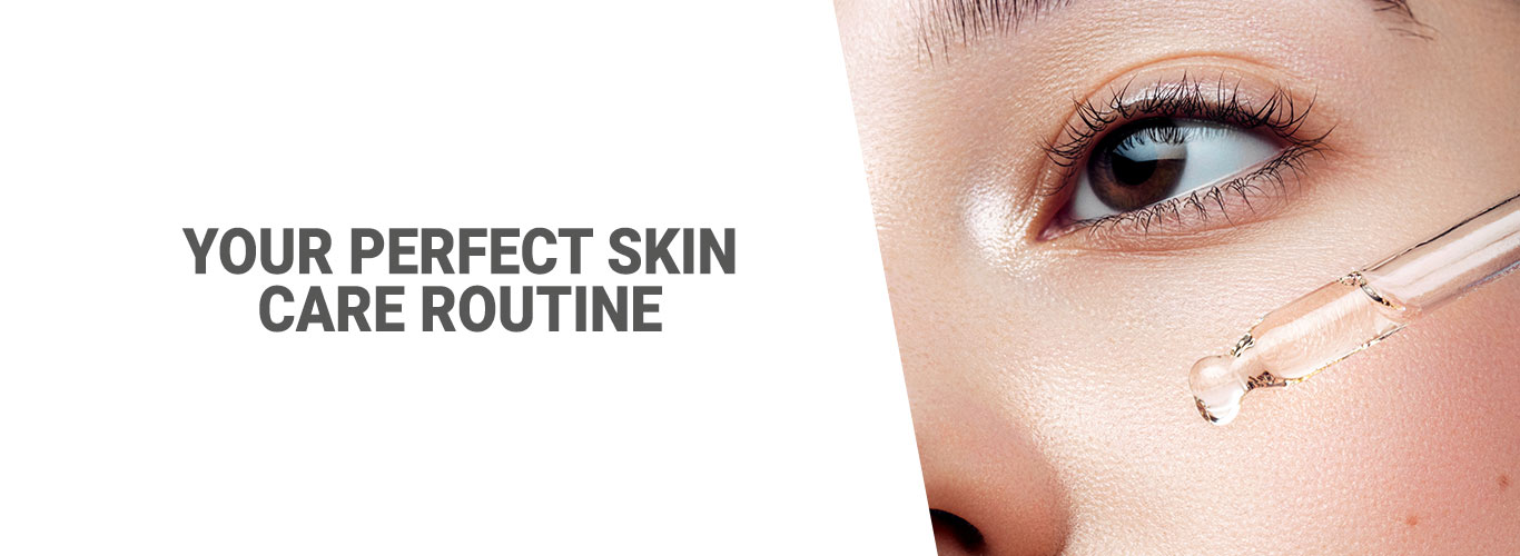 Your perfect skin care routine