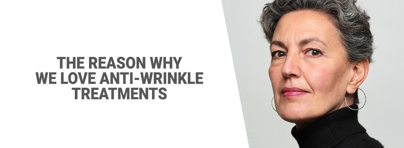 Blog: The reason why we love anti-wrinkle treatments
