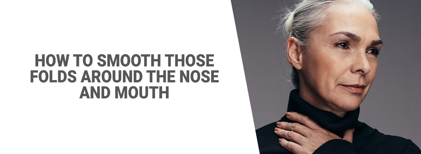 Blog: How to smooth those folds around the nose and mouth